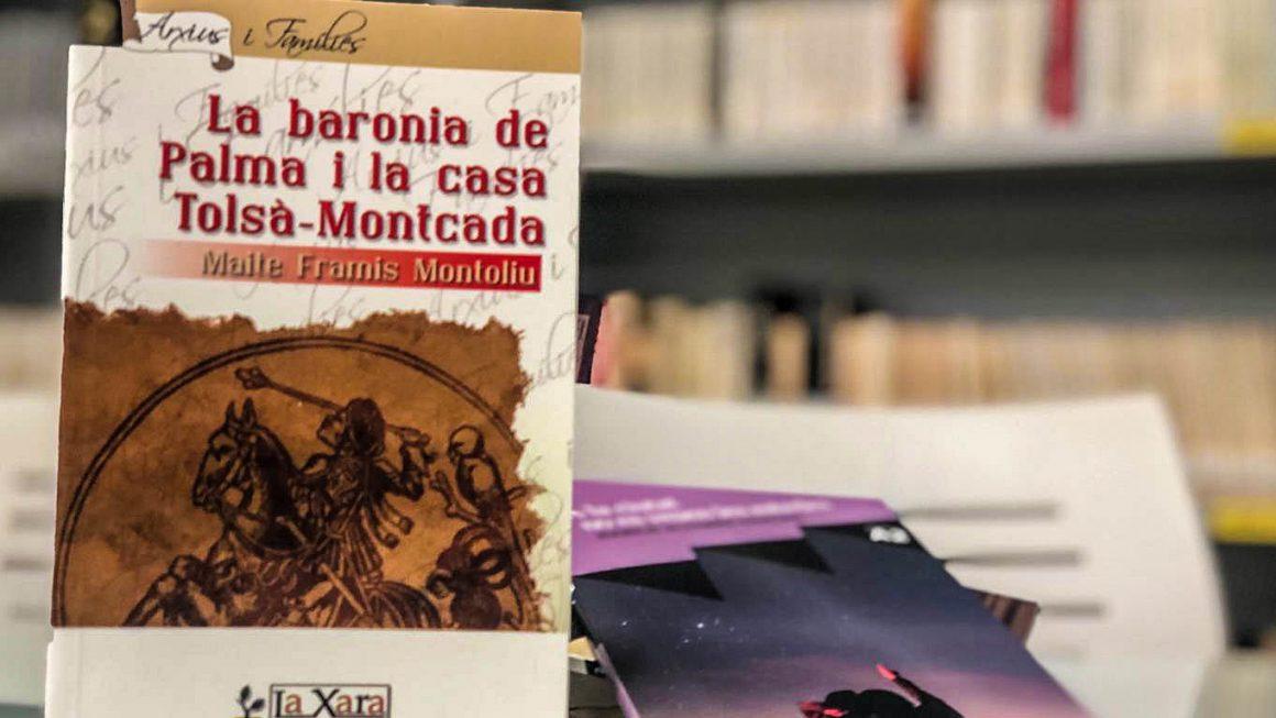 Nova adquisició: 'La Baronia de Palma i la casa Tolsà-Montcada' de Maite Framis Montoliu