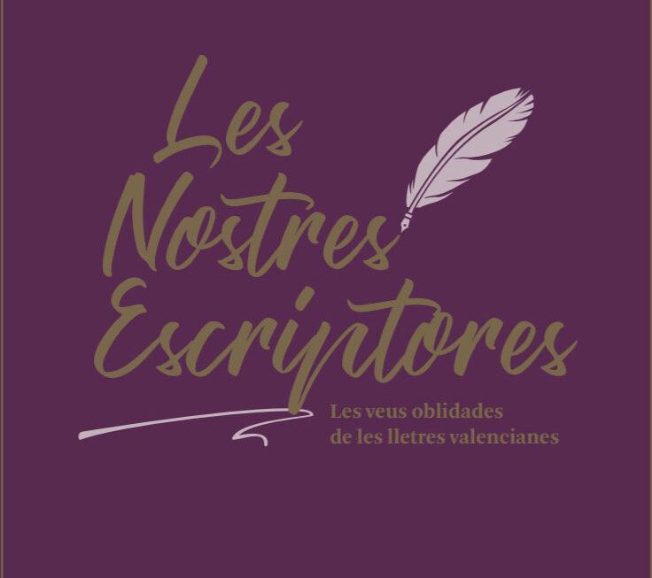 'Les nostres escriptores. Les veus oblidades de les lletres valencianes'